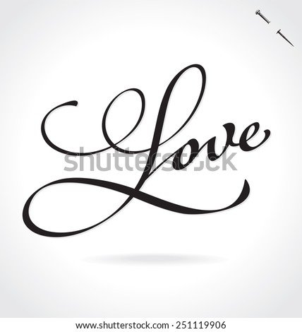 LOVE original custom hand lettering -- handmade calligraphy, vector (eps8); typography background or overlay for romantic photo cards or party invitations for Valentine's Day, wedding, Mother's Day; - stock vector