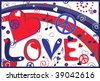 Love Peace and Hearts in Red White and Blue - stock vector