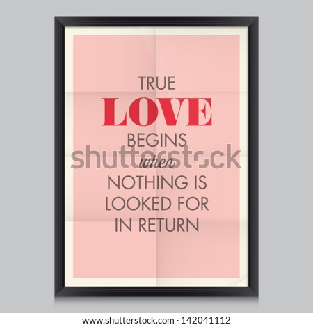 Love quote poster Antoine De Saint-Exupery. Effects poster, frame, colors background and colors text are editable. Happy Valentines card. Wedding invitation. - stock vector
