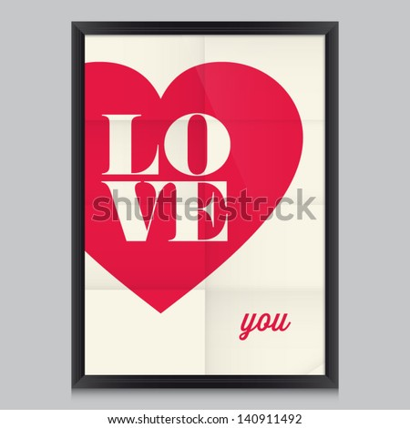 Love Quote Poster. Effects Poster, Frame, Colors Background And Colors Text  Are Editable