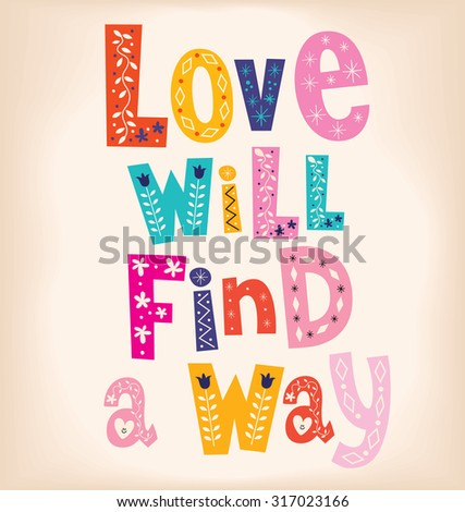 Love will find a way - stock vector