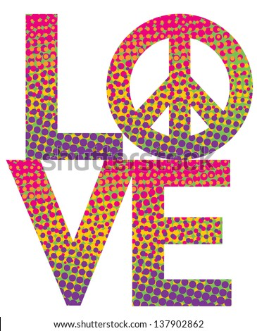 Love Peace Symbol Colorful Halftone Type Stock Vector 137902862