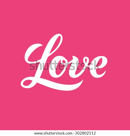 Love word hand lettering. Handmade vector calligraphy - stock vector