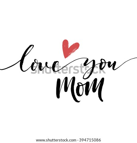 Love you mom card. Hand drawn Mother's Day background. Ink illustration. Modern brush calligraphy. Lettering Happy Mothers Day. Hand-drawn card with heart.  - stock vector