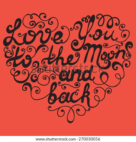 Love you to the Moon and back typography heart. - stock vector