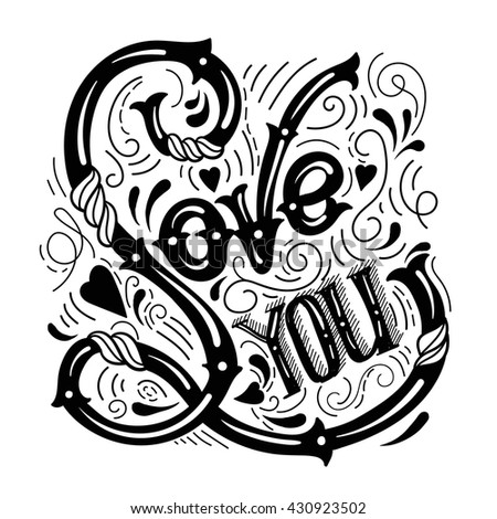 Love you.Vector typographical background with unique lettering made in hand drawn style. Template for poster,prints, card and banner.Cartoon illustration.
