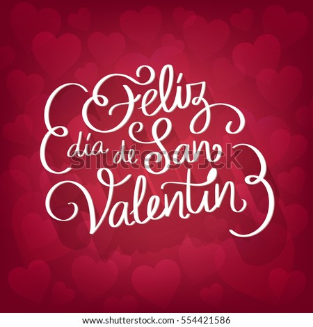 "Lovely red background full of hearts with the text: ""Feliz dia de San Valentin"". Happy Valentine's day spanish text. Hand drawing vector lettering design."