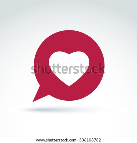 Loving heart placed on speech bubble. Vector society donation symbol, compassion and love sign. Save life social icon. Family consultation symbol isolated on white background.