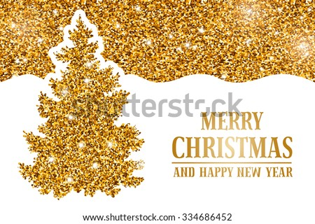 Luxury Christmas and New Year greeting card with golden glitter texture, space for your text and gold Christmas tree on white background. Vector illustration. - stock vector