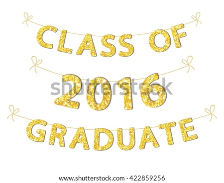 Luxury festive banner on class of 2016 graduates as golden glitter letters and numbers for your decoration - stock vector