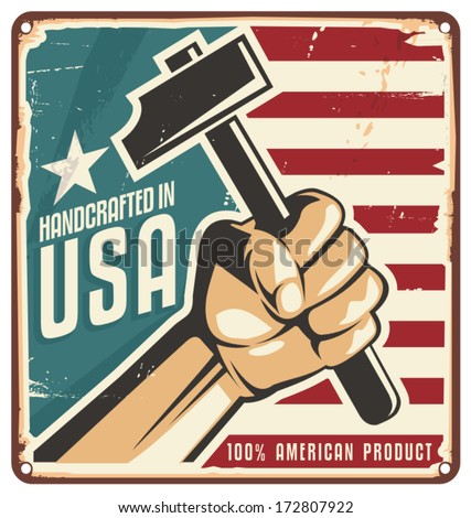 Made in USA retro metal sign. Vintage metal sign for 100 percent American product with hand holding a tool. Vector design concept on scratched background. - stock vector