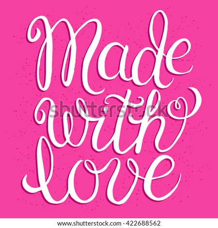 Made with love - hand lettering calligraphic inscription - stock vector