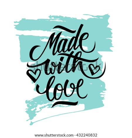 Made with Love handwritten inscription with brush stroke. Hand drawn lettering quote. Made with Love calligraphy. Made with Love card. Vector illustration. - stock vector