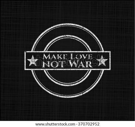 Make Love not War chalkboard emblem - stock vector