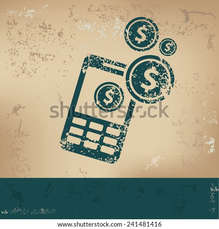 Make money on mobile phone design on old paper, grunge vector - stock vector