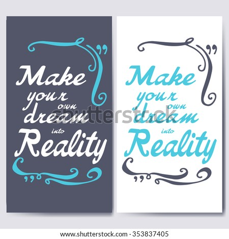 Make Your Own Dream Into Reality Stock Vector 353837405 - Shutterstock
