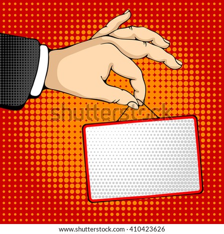 Male hand holding a rectangle sign. Pop art design concepts for web banners, web sites, printed materials. Vector illustration in retro style pop art. - stock vector