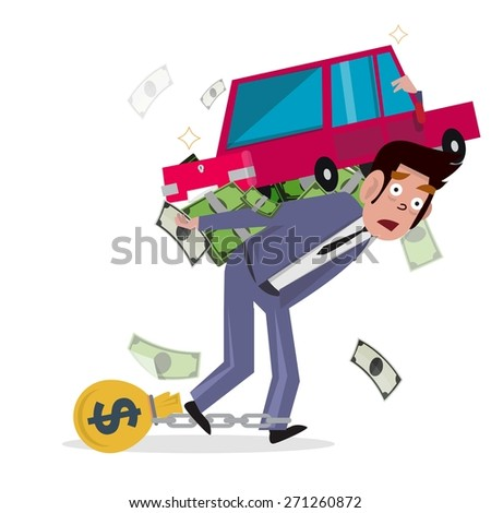 man carrying car with money. loan from car. concept of debt and mortgage loan - vector illustration - stock vector