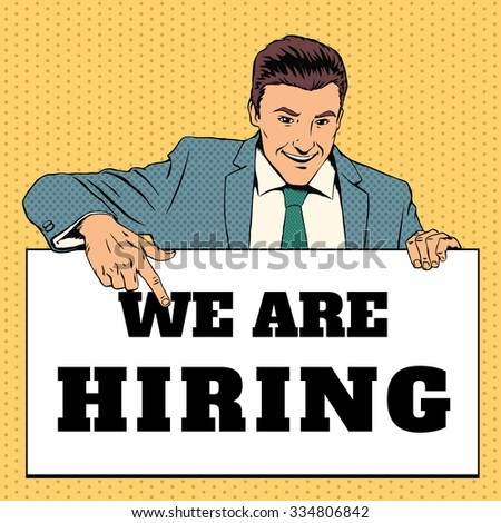 Man with We Are Hiring banner. Retro pop art style. Employment and recruitment, career work. Vector illustration - stock vector