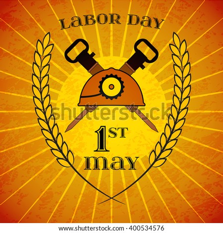 May Day. May 1st. Labor Day background with mine helmet and jackhammers with wheat ears over retro rays background. Poster, greeting card or brochure template, symbol of work and labor, vector icon - stock vector