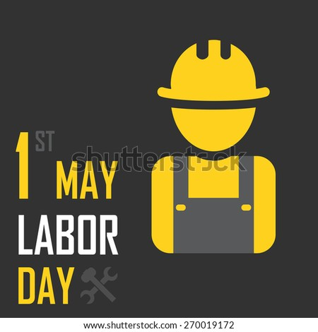 May 1st Labor (labour) day illustration conceptual construction stock vector. EPS10 - stock vector