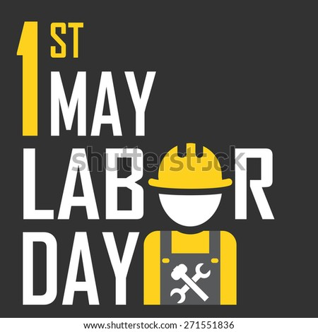 May 1st Labor (labour) day- vector illustration of international labour day with icon - stock vector
