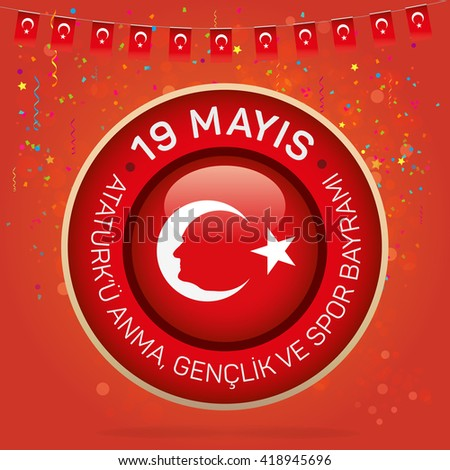 May 19th Turkish Commemoration of Ataturk, Youth and Sports Day Typographic Badge. (Turkish: 19 Mayis, Ataturk'u Anma, Genclik ve Spor Bayrami) Turkish flag symbol and portrait of MK.Ataturk.