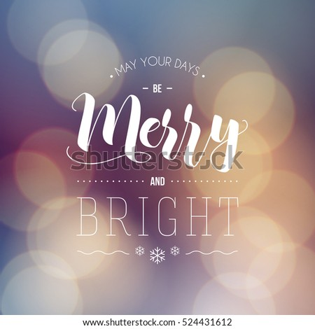 May your days be Merry and Bright - greeting card. Modern calligraphy lettering. Typographic vector design, beautiful bokeh background, blurred festive lights.