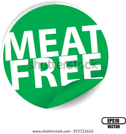 Meat free green Label, Sign, stickers and symbol -Vector Illustration - stock vector