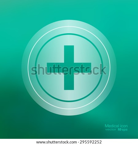 Medical icon on the blurred background.  Pharmacy cross  symbol. Vector illustration