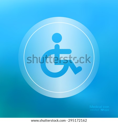 Medical icon on the blurred background.  Wheelchair and disability symbol. Vector illustration - stock vector
