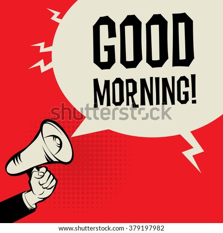 Megaphone Hand, business concept with text Good Morning, vector illustration - stock vector