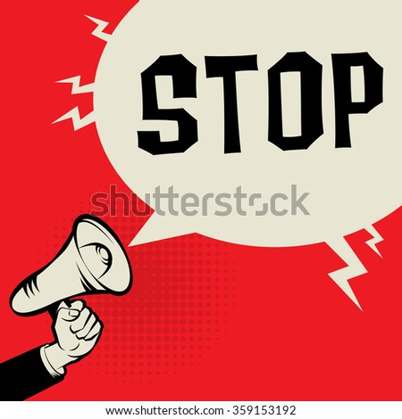 Megaphone Hand, business concept with text Stop, vector illustration - stock vector