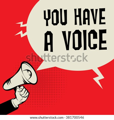 Megaphone Hand, business concept with text You Have a Voice, vector illustration - stock vector