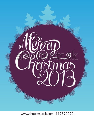 Merry Christmas 2013 - stock vector