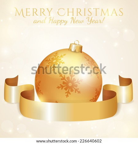 Merry Christmas and Happy New Year! Elegant greeting card with christmas ball and ribbon on light background. Vector illustration. There is a place for your text on the ribbon. - stock vector