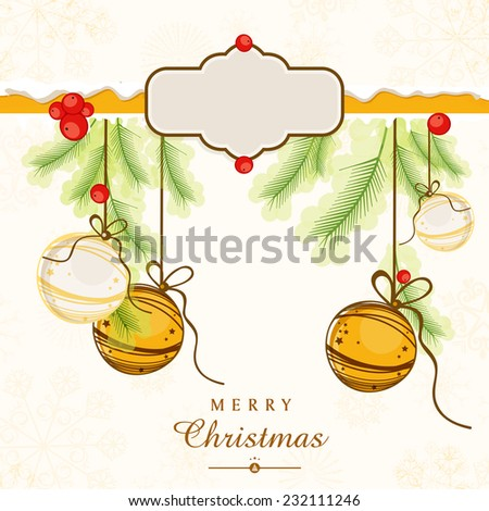 Merry Christmas celebrations greeting card decorated with hanging X-mas ball, mistletoe, fir leaves and space for your message on floral decorated background. - stock vector