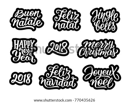 Merry Christmas, Feliz Navidad, Happy New Year 2018, Jingle Bells, Feliz natal, Joyeux Noel, Buon Natale typography text collection. Set of vector stickers with lettering for greeting cards decoration
