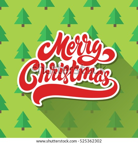 Merry Christmas hand drawn lettering design vector illustration. Isolated letters on background pattern of christmas trees.