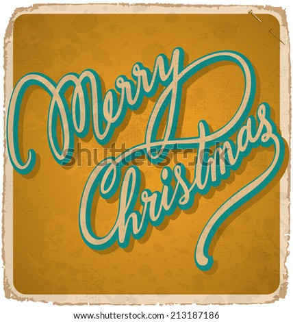 MERRY CHRISTMAS hand lettering -- handmade calligraphy, grunge effect in separate layer, vector (eps10)