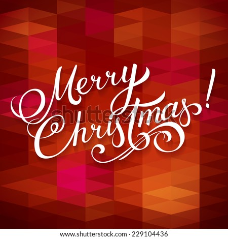 MERRY CHRISTMAS hand lettering -- handmade calligraphy, vector on geometry background - stock vector