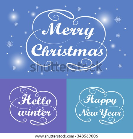 Merry Christmas, Hello winter, Happy New Year hand lettering. Handmade calligraphy holiday greeting card design. Vintage handwriting message. Winter New year season label. Vector illustration - stock vector