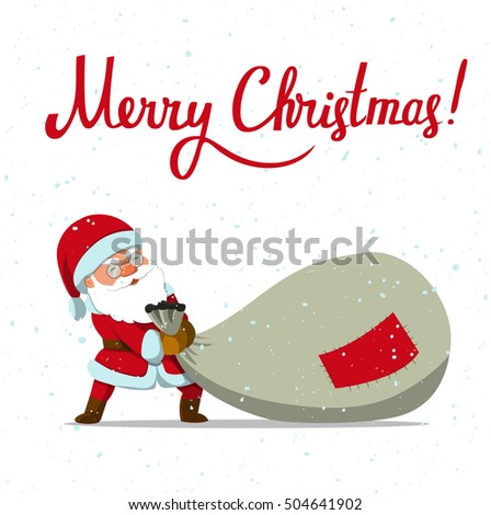 Merry Christmas! Santa Claus Dragging Big Sack Of Gifts. Holiday Art.  Vector Illustration