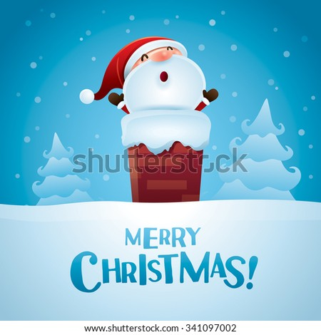 Merry Christmas! Santa Claus in the chimney. - stock vector