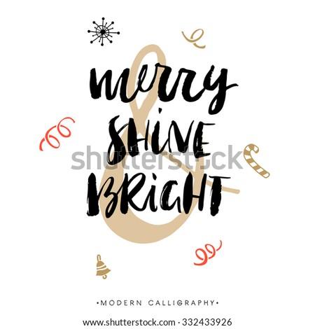 Merry, Shine & Bright. Christmas calligraphy. Handwritten modern brush lettering. Hand drawn design elements. - stock vector