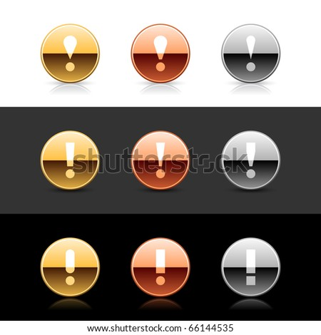 Metal web 2.0 buttons with attention sign. Round shapes with shadow and reflection on white, gray and black - stock vector