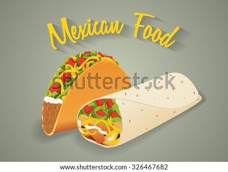 Mexican food illustration in vector format. Tacos and burritos with text message. - stock vector
