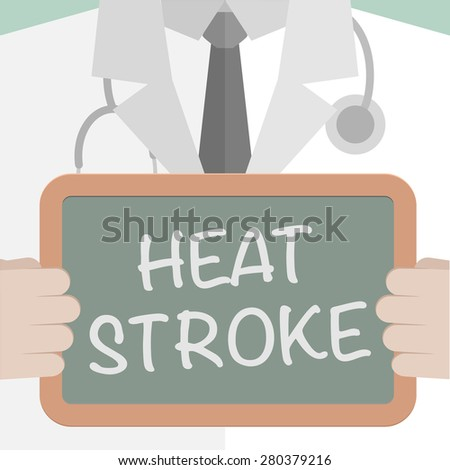 minimalistic illustration of a doctor holding a blackboard with Heat Stroke text, eps10 vector - stock vector
