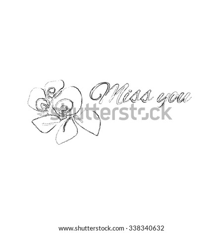 Miss you decorative inscription on white background with roses - stock vector