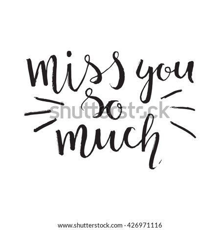 miss you hand lettering. scalable and editable vector illustration. - stock vector